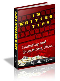 IM Writing Tips - Gathering and Structuring by Tiffany Dow